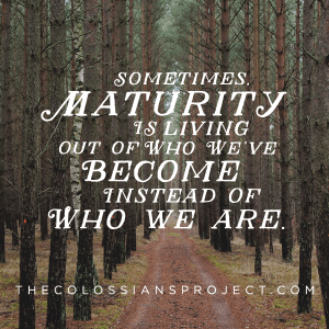 The secret to Christian maturity. Colossians 3:12